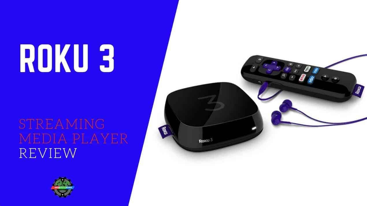 ROKU 3 STREAMING PLAYER REVIEW