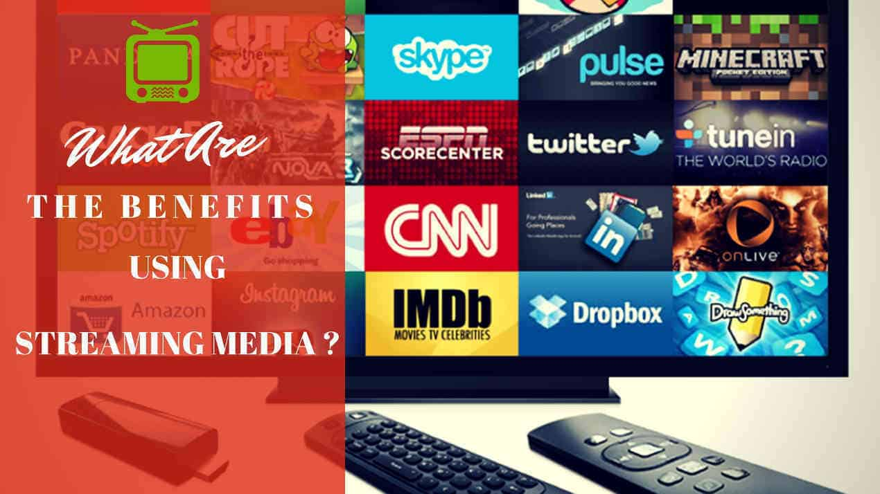 What are the benefits using streaming media?