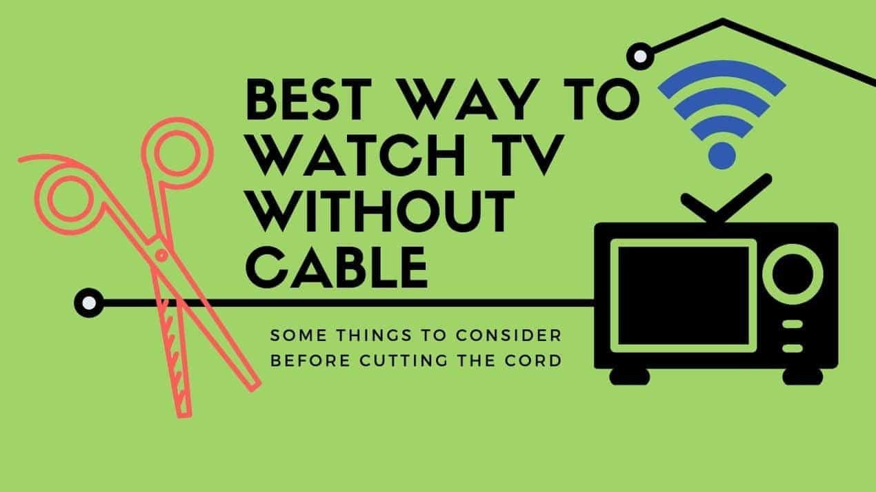 Best Way to Watch TV Without Cable
