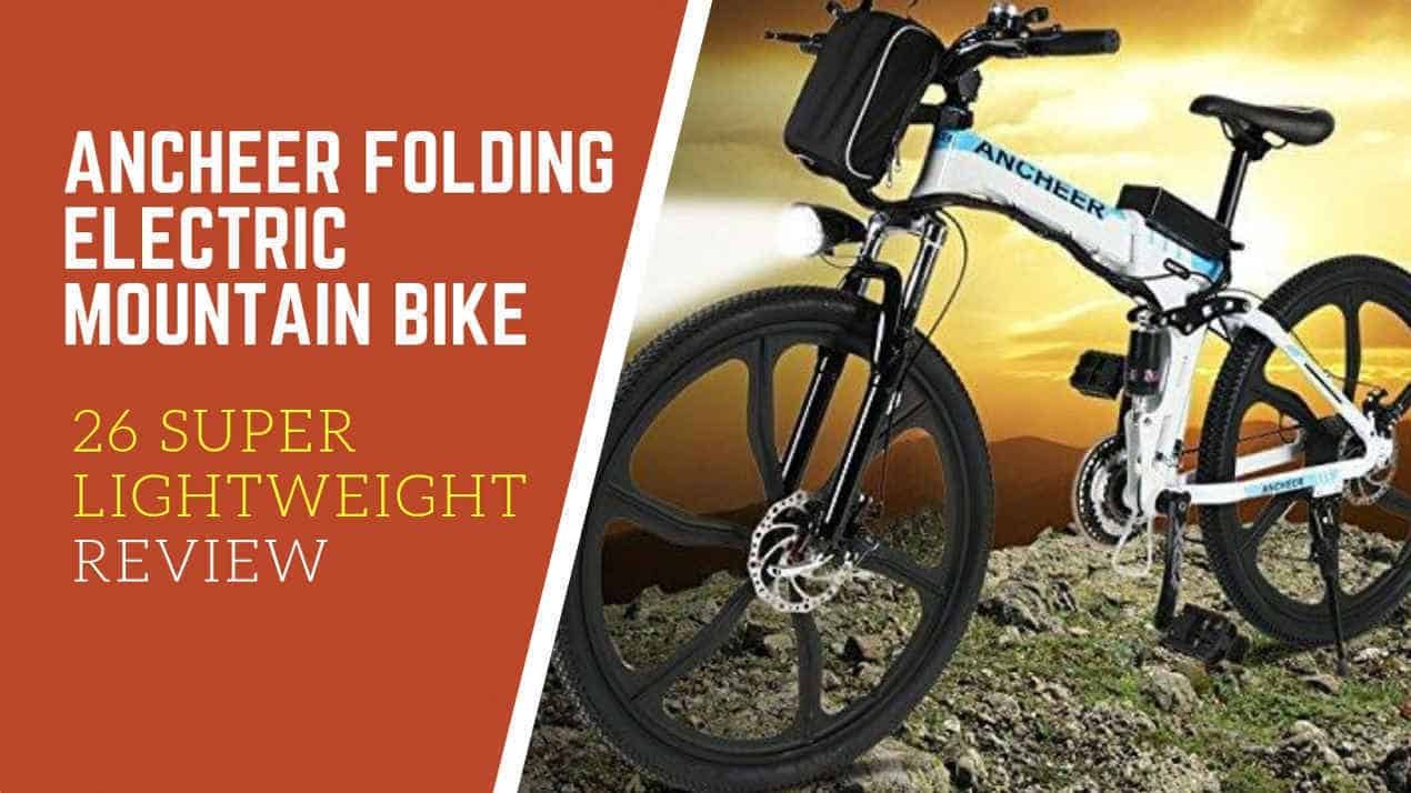 ANCHEER Folding Electric Mountain Bike 26 Super Lightweight Review