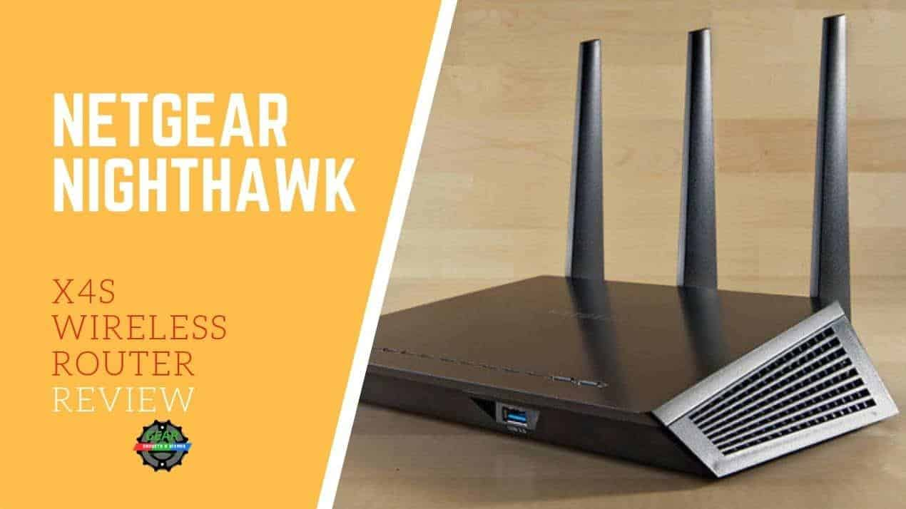 Netgear Nighthawk X4S Wireless Router Review – Gear Gadgets