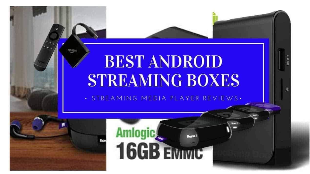Best Android Streaming Boxes