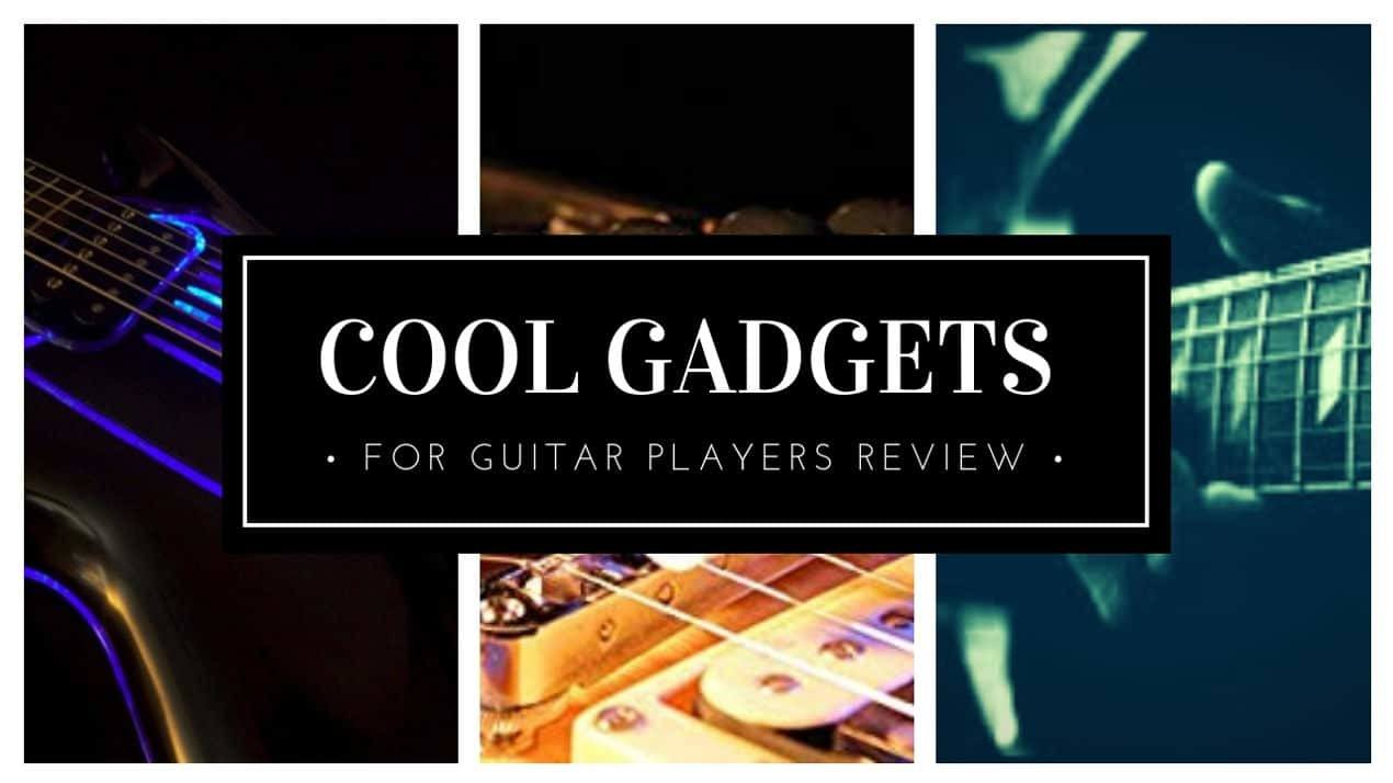 Cool Gadgets FOR GUITAR PLAYERS REVIEW