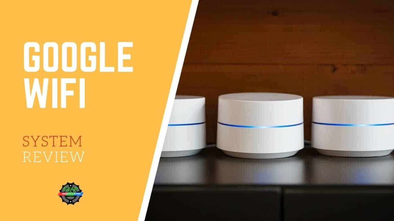 GOOGLE WIFI SYSTEM ROUTER REVIEW