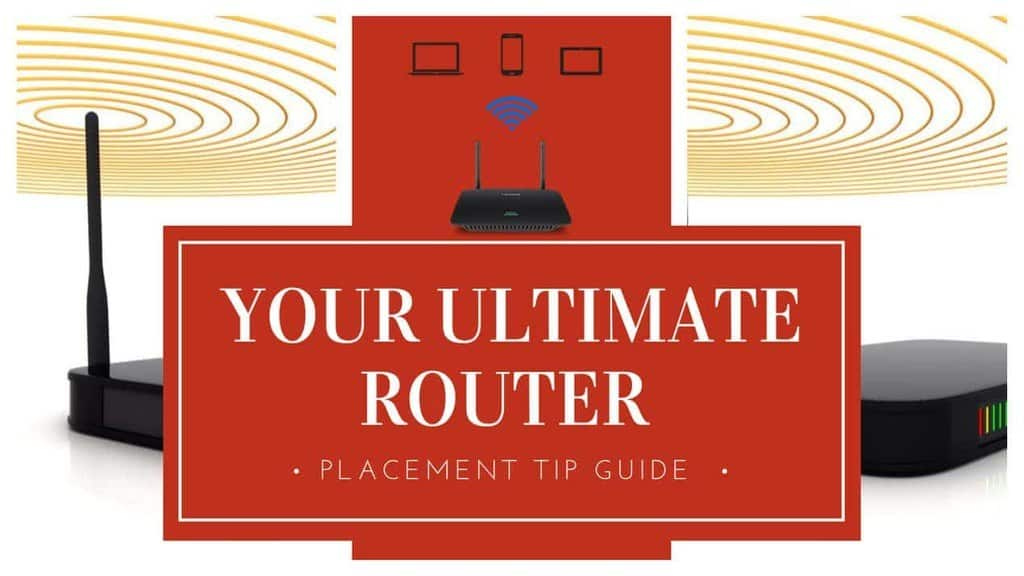 Your Ultimate Router Placement Tip Guide – Gear Gadgets And