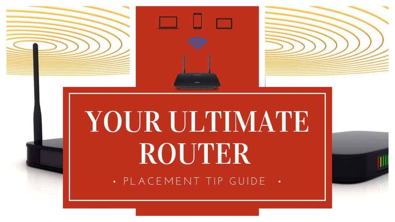 Your Ultimate Router Placement Tip Guide