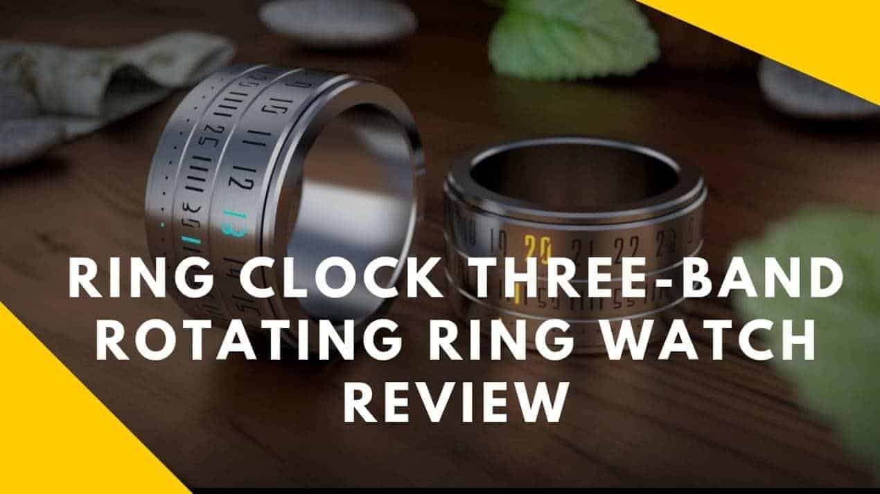 RING CLOCK THREE-BAND ROTATING RING WATCH REVIEW