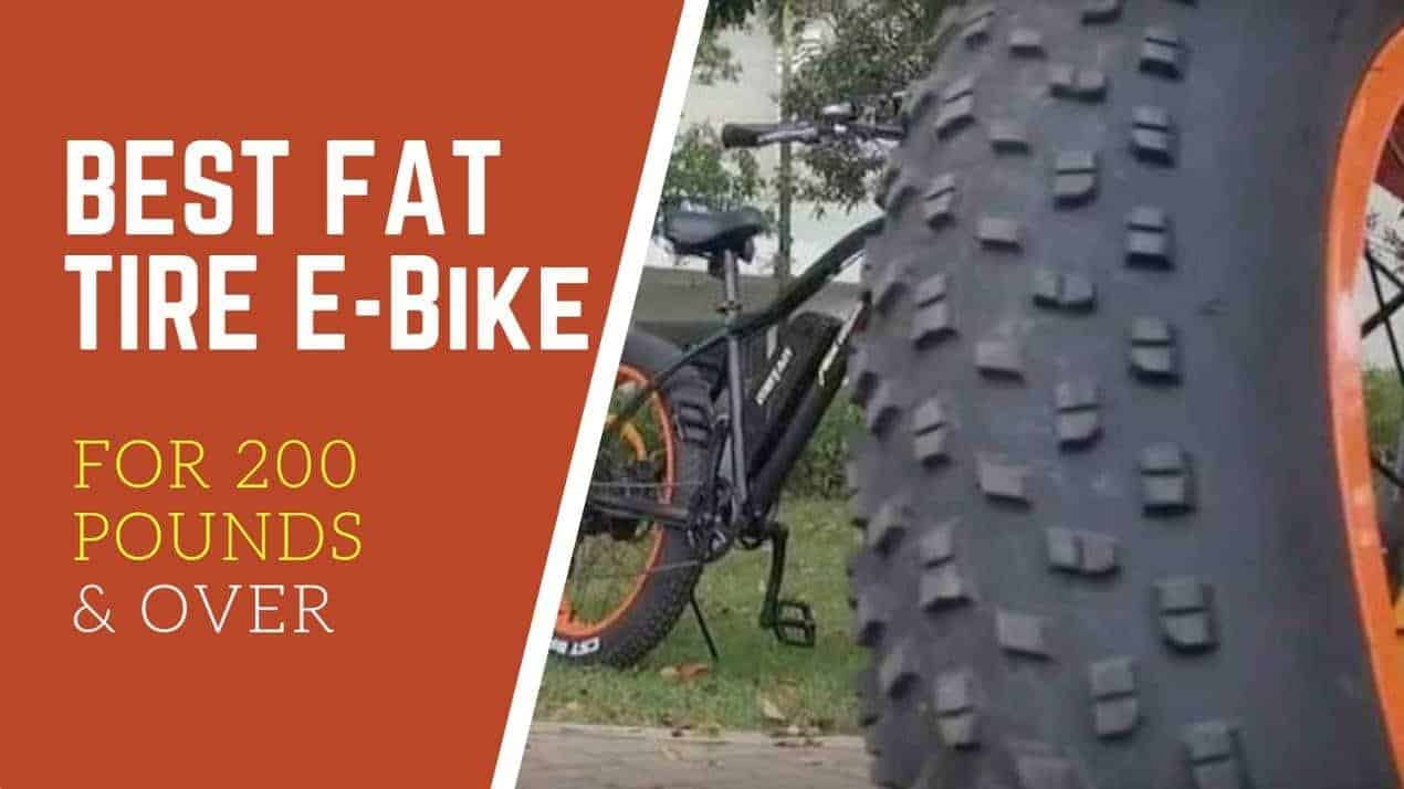 BEST FAT TIRE E-BIKES FOR 200 POUNDS AND OVER