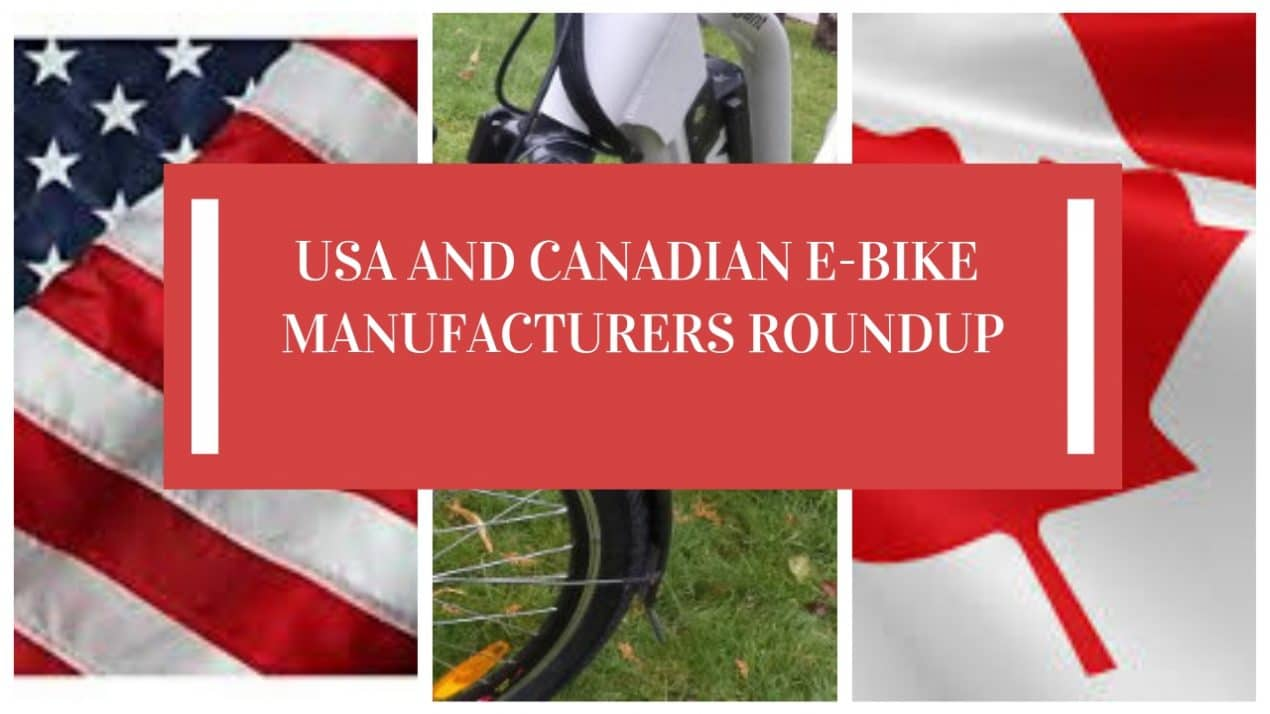 USA AND CANADIAN E-BIKE MANUFACTURERS ROUNDUP