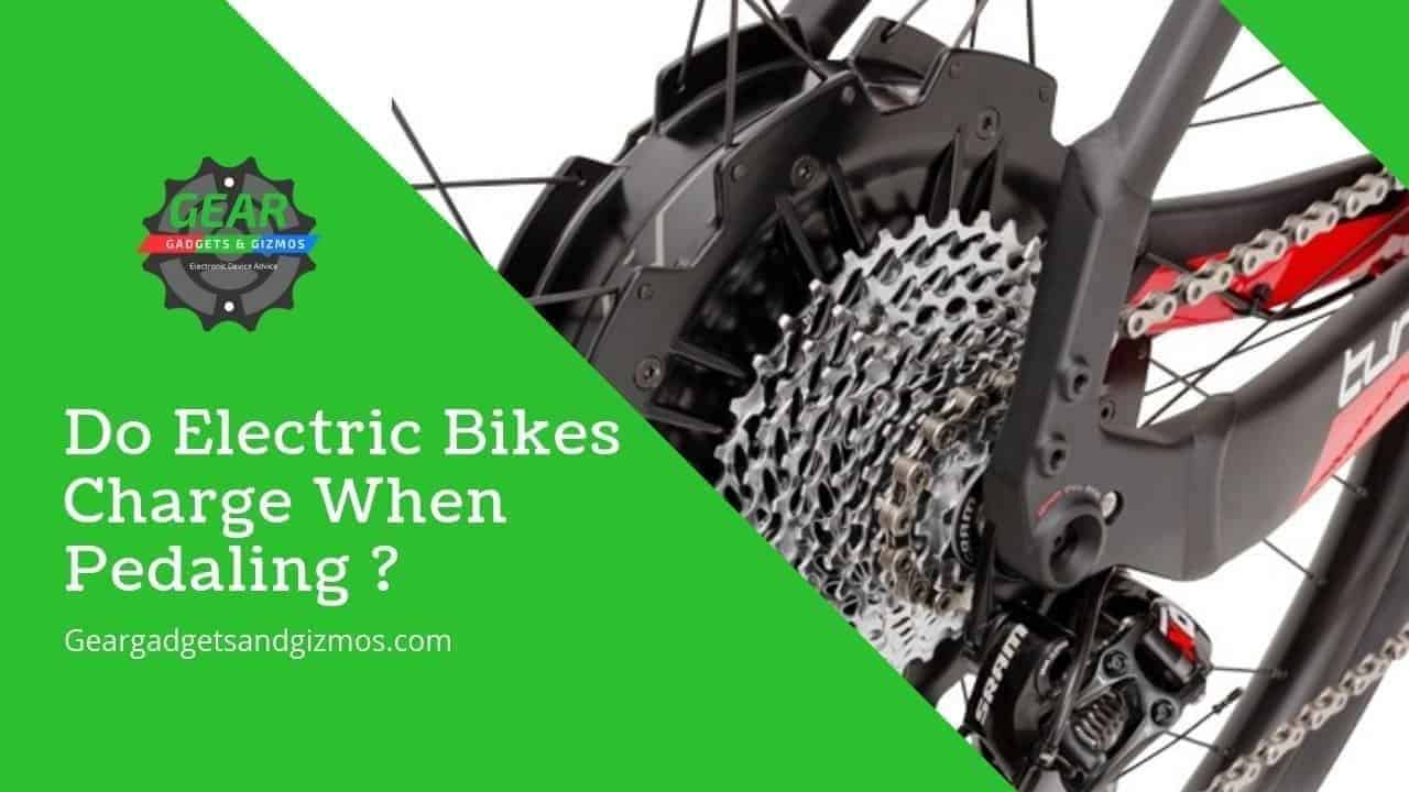 Do electric bikes charge when pedaling?