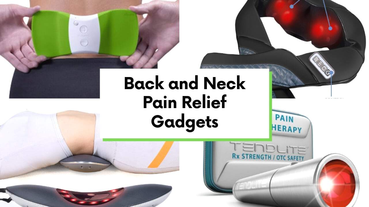 Back and Neck Pain Relief Gadgets