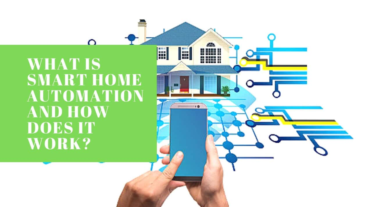 What Is Smart Home Automation and How Does it Work