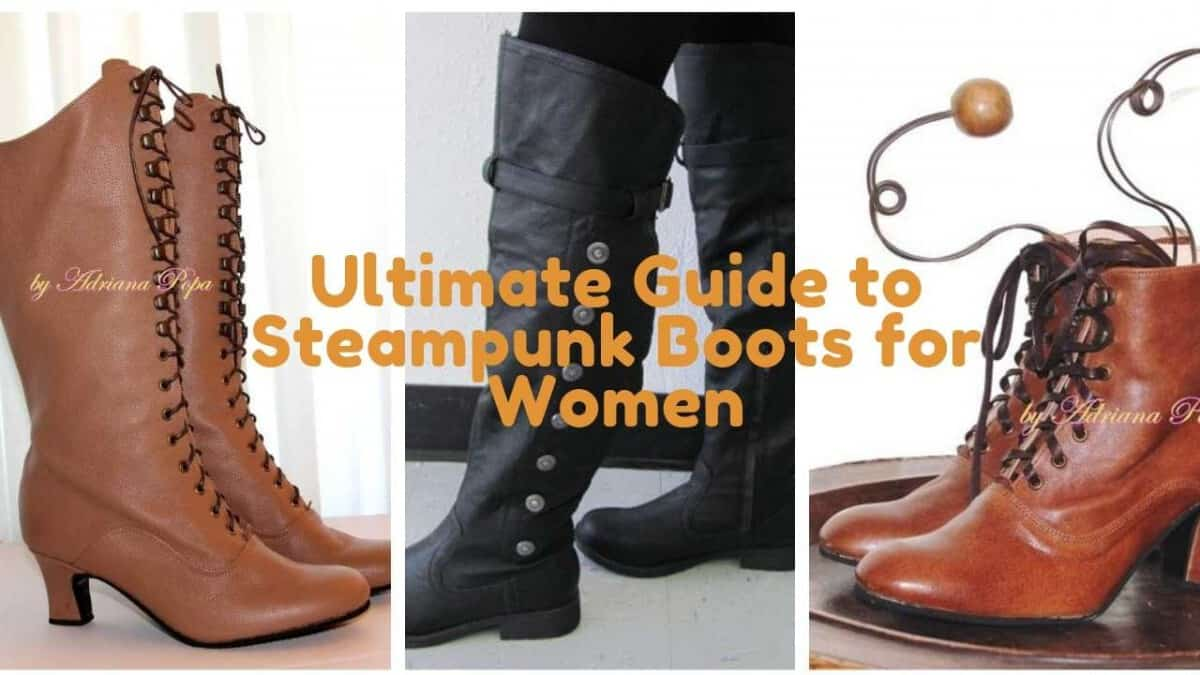 Ultimate Guide to Steampunk Boots for Women