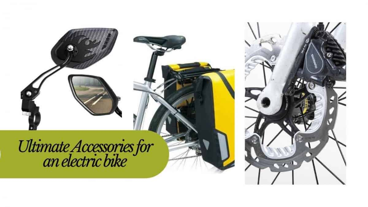 Ultimate Accessories for an electric bike