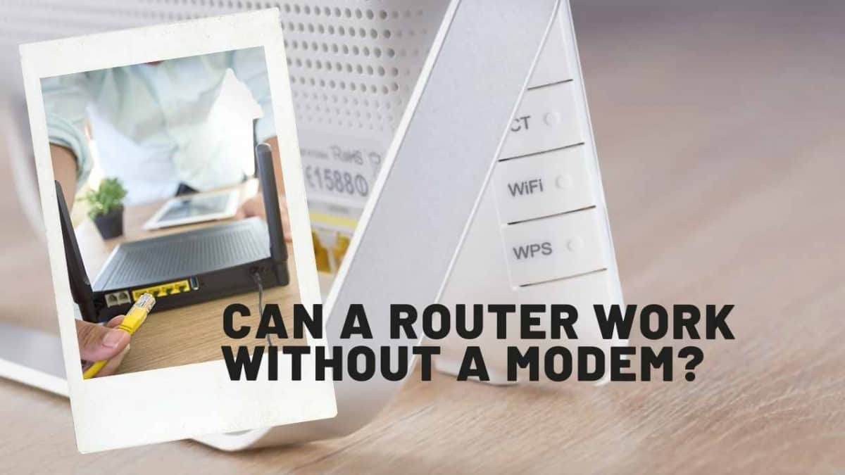 Can A Router Work Without A Modem ?