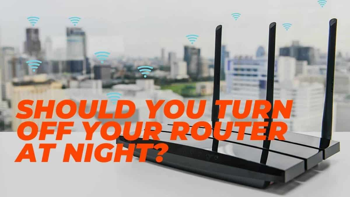 Should you turn off your router at night?