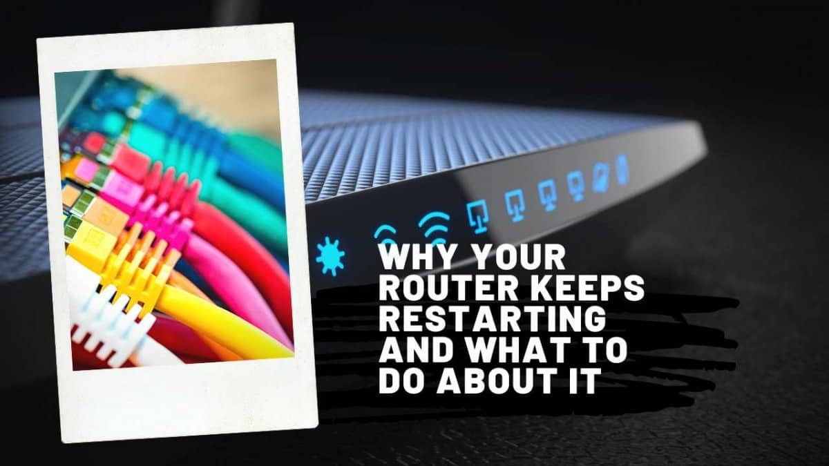Why Your Router Keeps Restarting and What to Do About It